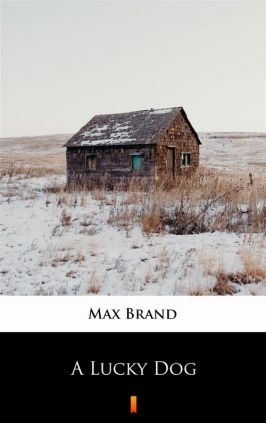 A Lucky Dog - Max Brand