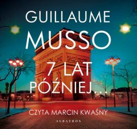 7 LAT PÓŹNIEJ… - Guillaume Musso