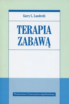 Terapia zabawą - Landreth Garry L.