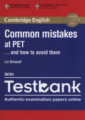 Common Mistakes at PET with Testbank - Liz Driscoll