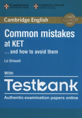 Common Mistakes at KET with Testbank - Liz Driscoll