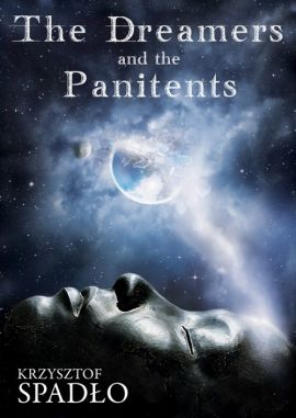 The Dreamers and the Panitents - Krzysztof Spadło