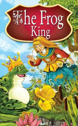 The Frog King. Fairy Tales - Peter L. Looker