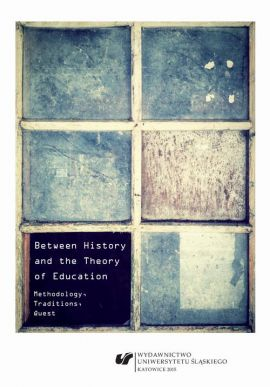 Between History and the Theory of Education - 02 The economy of the history of education: In search of a good presence of history in pedagogical thought