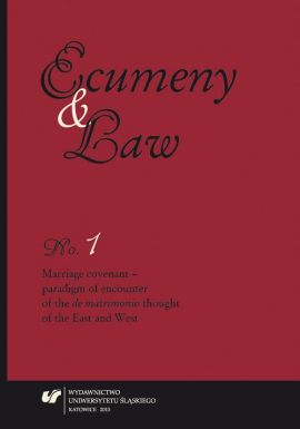 """""""Ecumeny and Law"""" 2013, No. 1: Marriage covenant - paradigm of encounter of the """"de matrimonio"""" thought of the East and West"""