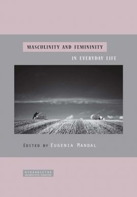 Masculinity and femininity in everyday life - 02 The masculine socialization process: male sex role strain and conflict and psychological implications for men's health and well-being