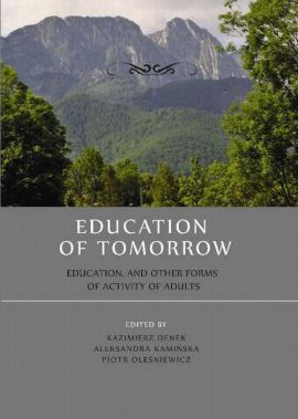 Education of tomorrow.  Education, and other forms of activity of adults - Krystyna Duraj-Nowakowa: Introduction to scientific writing by developing doctoral dissertation