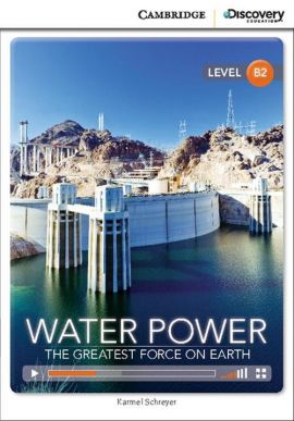 Water Power: The Greatest Force on Earth - Karmel Schreyer
