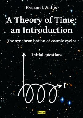 A Theory of Time: an Introduction - Ryszard Waluś