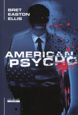 American Psycho - Ellis Bret Easton