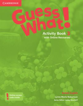 Guess What! 3 Activity Book with Online Resources - Robertson Lynne Marie