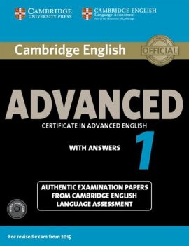 Cambridge English Advanced 1 Authentic examination papers with answers + 2CD