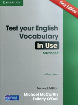 Test Your English Vocabulary in Use Advanced with answers - Michael McCarthy, Felicity ODell