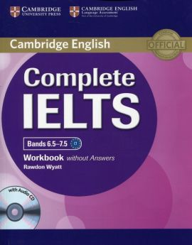 Complete IELTS Bands 6.5-7.5 Workbook without Answers with Audio CD - Rawdon Wyatt