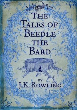 The Tales of Beedle the Bard - J.K Rowling