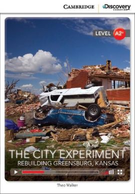 The City Experiment: Rebuilding Greensburg, Kansas - Theo Walker