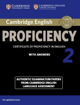 Cambridge English Proficiency 2 Authentic examination papers with answers
