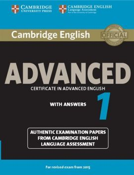 Cambridge English Advanced 1 Authentic examination papers with answers