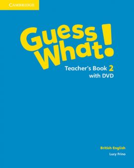 Guess What! 2 Teacher's Book with DVD British English - Lucy Frino