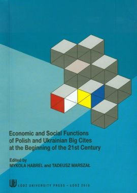 Economic and social functions of polish and ukrainian big cities at the beginning of the 21st century