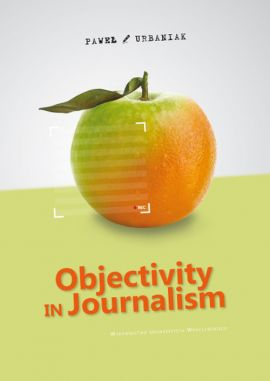 Objectivity in Journalism - Paweł Urbaniak
