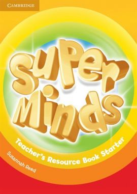 Super Minds Starter Teacher's Resource Book - Susannah Reed