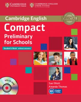 Compact Preliminary for Schools Student's Book + CD - Sue Elliott, Amanda Thomas