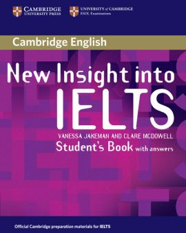 New Insight into IELTS Student's Book with Answers - Vanessa Jakeman, Clare McDowell