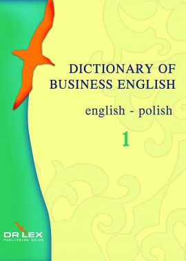 Dictionary of Business English English-Polish - Magdalena Chowaniec, Piotr Kapusta