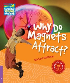 Why Do Magnets Attract? Level 4 Factbook - Michael McMahon