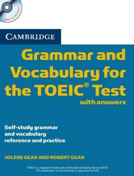 Cambridge Grammar and Vocabulary for the TOEIC with answers + CD - Jolene Gear, Robert Gear