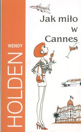 Jak miło w Cannes - Outlet - Wendy Holden