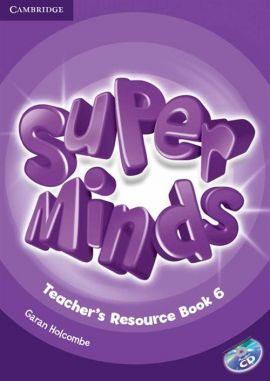 Super Minds 6 Teacher's Resource Book + CD - Garan Holcombe