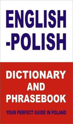 English-Polish Dictionary and Phrasebook Your Perfect Guide in Poland - Jacek Gordon