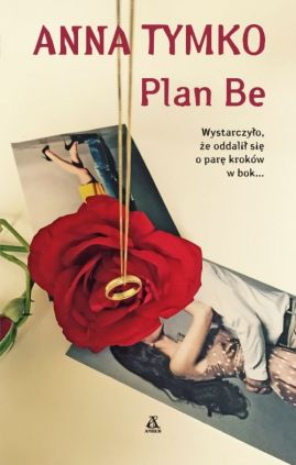 Plan Be - Anna Tymko