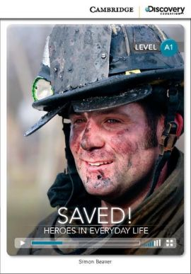 Saved! Heroes in Everyday Life Beginning Book with Online Access - Simon Beaver