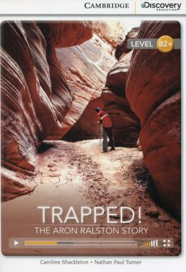 Trapped! The Aron Ralston Story High Intermediate Book with Online Access - Caroline Shackleton, Turner Nathan Paul