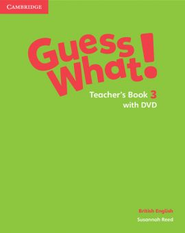 Guess What! 3 Teacher's Book with DVD - Susannah Reed