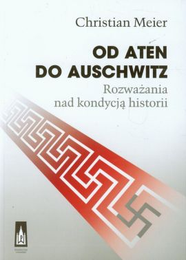 Od Aten do Auschwitz - Chrisian Meier