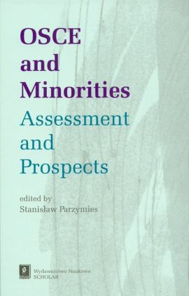 OSCE and Minorities Assessment and Prospects - Stanisław Parzymies