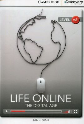 Life Online: The Digital Age Low Intermediate Book with Online Access - Kathryn O'Dell