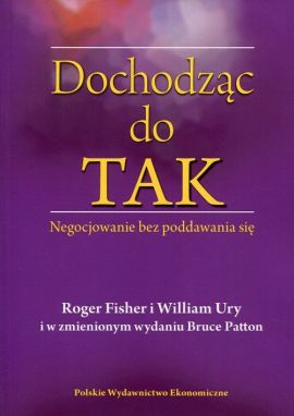 Dochodząc do TAK - Roger Fisher, Bruce Patton, William Ury