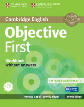 Objective First Workbook without Answers with Audio CD - Annette Capel, Wendy Sharp