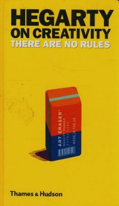 Hegarty on creativity there are no rules - John Hegarty
