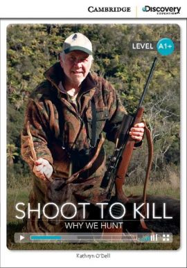 Shoot to Kill: Why We Hunt - Kathryn O'Dell