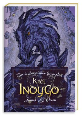 Kroniki Imaginarium Geographica Król Indygo - Owen James A.