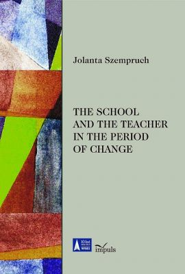 The school and the teacher in the period of change - Jolanta Szempruch