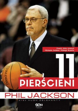 Phil Jackson. 11 pierścieni - Hugh Delehanty, Phil Jacskon
