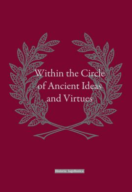 Within the Circle of Ancient Ideas and Virtues