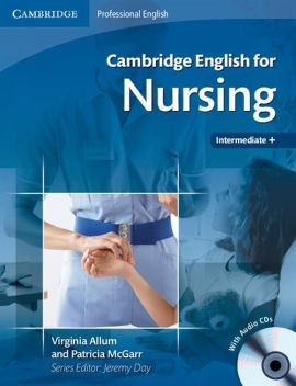 Cambridge English for Nursing Intermediate Plus +CD - Virginia Allum, Patricia McGarr